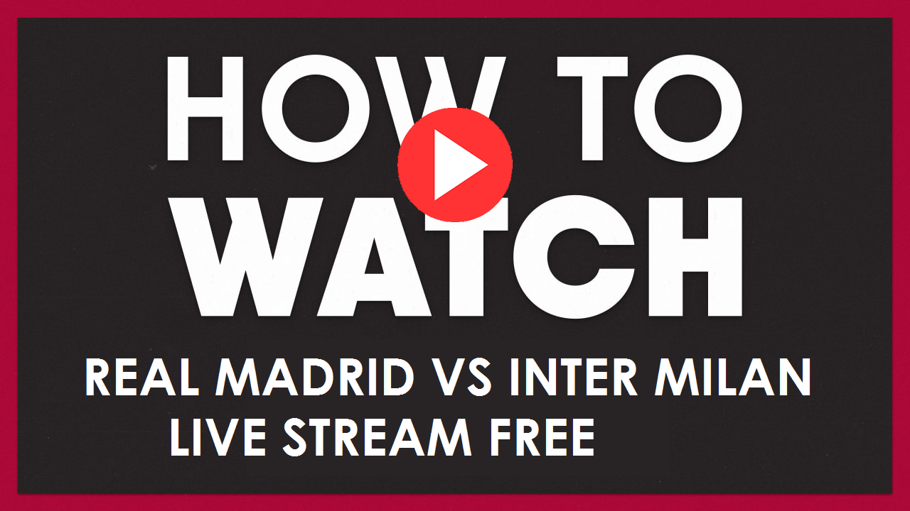 UEFA Real Madrid vs Inter Milan Live Stream Free Reddit | 2020 Champions  League Match Scores, Start Time, Video, H2H - Programming Insider
