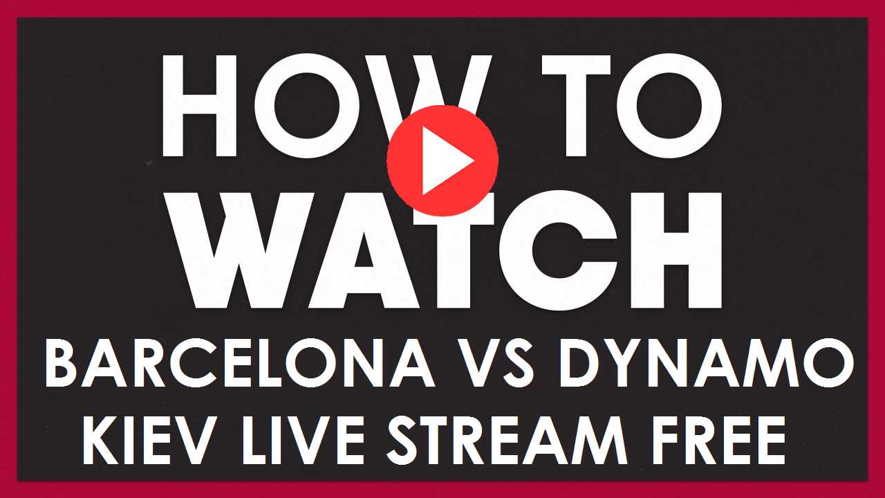 qajb9mbxmbixkm https programminginsider com watch barcelona vs dynamo kyiv live stream free on reddit uefa watch 2020 champions league kick off time h2h video