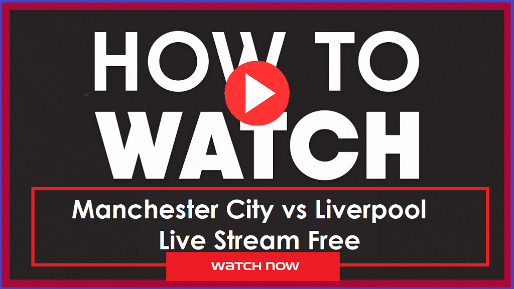 Man City Liverpool Stream
